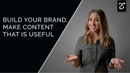 Build your brand, make content that is useful