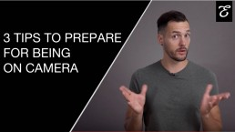 Tips to Prepare for Being On Camera